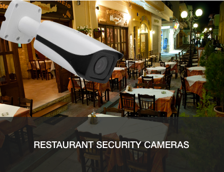 RESTAURANT SECURITY CAMERAS